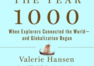 Author Discussion: The Year 1000: When Explorers Connected the World – and Globalization Began